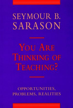 You Are Thinking of Teaching?: Opportunities, Problems, Realities