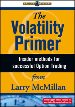 The Volatility Primer: Insider Methods for Successful Option Trading