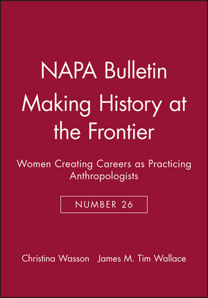 Making History at the Frontier: Women Creating Careers as Practicing Anthropologists (1931303290) cover image