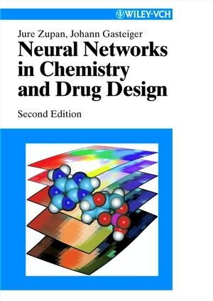 Neural Networks in Chemistry and Drug Design: An Introduction, 2nd Edition