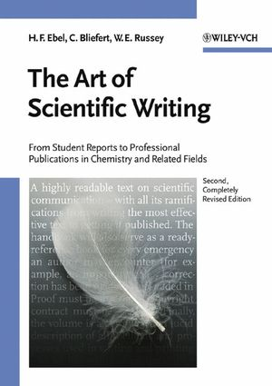 The Art of Scientific Writing: From Student Reports to Professional Publications in Chemistry and Related Fields, 2nd, Completely Revised Edition