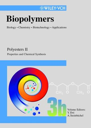 Biopolymers, Biology, Chemistry, Biotechnology, Applications, Volume 3b , Polyesters II - Properties and Chemical Synthesis