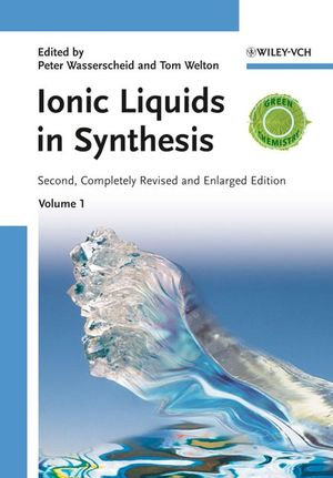 Ionic Liquids in Synthesis, 2 Volume Set, 2nd Edition