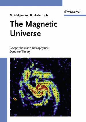 The Magnetic Universe: Geophysical and Astrophysical Dynamo Theory (3527404090) cover image