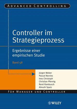 Controller im Strategieprozess: Ergebnisse einer empirischen Studie
