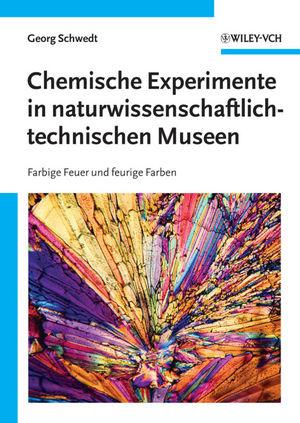 Chemische Experimente in naturwissenschaftlich-technischen Museen: Farbige Feuer und feurige Farben