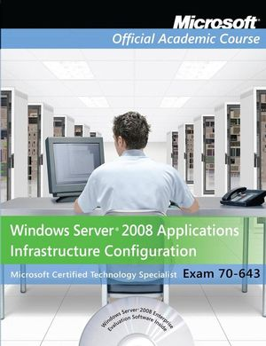 70-643: Windows Server 2008 Applications Infrastructure Configuration (EHEP001490) cover image