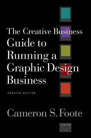 The Creative Business Guide to Running a Graphic Design Business, Updated Edition