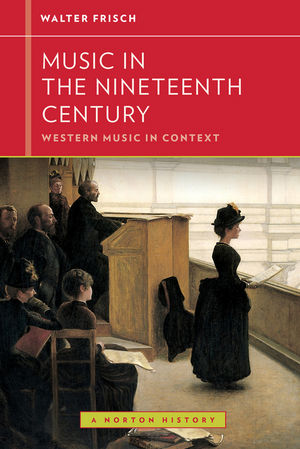 Music in the Nineteenth Century: Western Music in Context