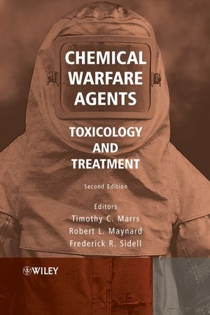 Chemical Warfare Agents: Toxicology and Treatment, 2nd Edition (0470013591) cover image