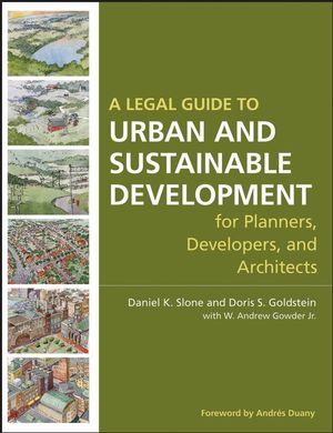 A Legal Guide to Urban and Sustainable Development for Planners, Developers and Architects (0470053291) cover image