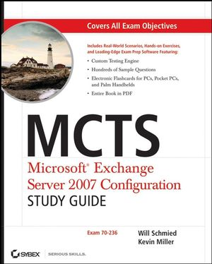MCTS: Microsoft<sup>&#174;</sup> Exchange Server 2007 Configuration Study Guide: Exam 70-236