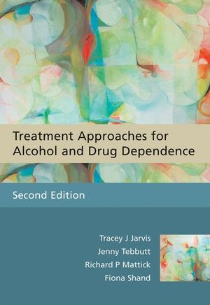 Treatment Approaches for Alcohol and Drug Dependence: An Introductory Guide, 2nd Edition