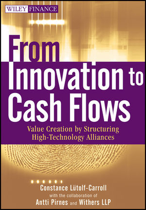 From Innovation to Cash Flows: Value Creation by Structuring High Technology Alliances (0470118091) cover image