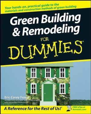 Green Building & Remodeling For Dummies (0470175591) cover image
