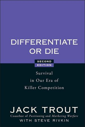 Differentiate or Die: Survival in Our Era of Killer Competition, 2nd Edition