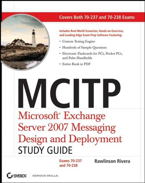 MCITP: Microsoft Exchange Server 2007 Messaging Design and Deployment Study Guide: Exams 70-237 and 70-238 (0470289791) cover image
