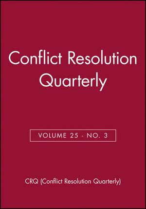 Conflict Resolution Quarterly, Volume 25, No. 3 (0470343591) cover image