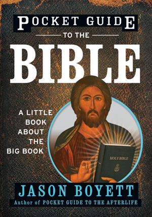 Pocket Guide to the Bible: A Little Book About the Big Book  (0470373091) cover image