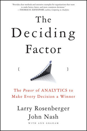 The Deciding Factor: The Power of Analytics to Make Every Decision a Winner (0470398191) cover image