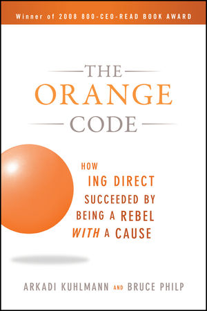 The Orange Code: How ING Direct Succeeded by Being a Rebel with a Cause (0470538791) cover image