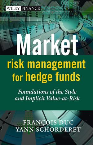 Market Risk Management for Hedge Funds: Foundations of the Style and Implicit Value-at-Risk (0470722991) cover image