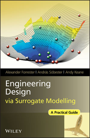 Engineering Design via Surrogate Modelling: A Practical Guide (0470770791) cover image