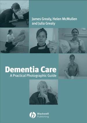 Dementia Care: A Practical Photographic Guide (0470777591) cover image
