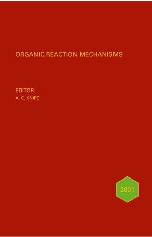 Organic Reaction Mechanisms 2000: An annual survey covering the literature dated December 1999 to December 2000