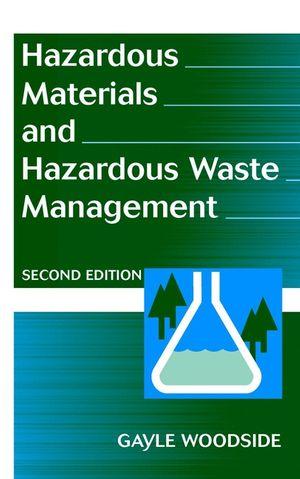 Hazardous Materials and Hazardous Waste Management, 2nd Edition
