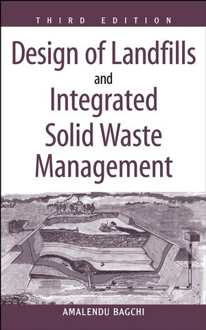 Design of Landfills and Integrated Solid Waste Management, 3rd Edition