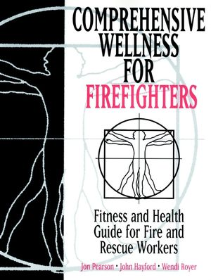 Comprehensive Wellness for Firefighters : Fitness and Health Guide for Fire and Rescue Workers