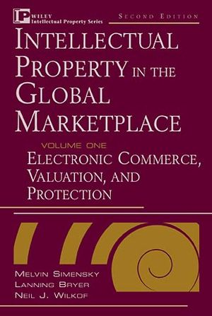 Intellectual Property in the Global Marketplace, Volume 2, Country-by-Country Profiles, 2nd Edition