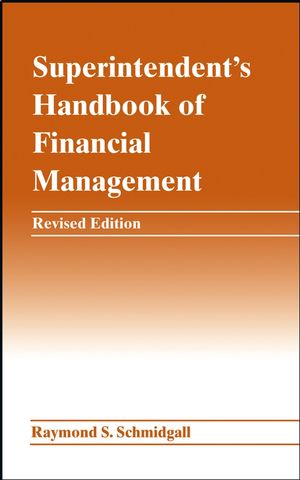 Superintendent's Handbook of Financial Management, Revised Edition