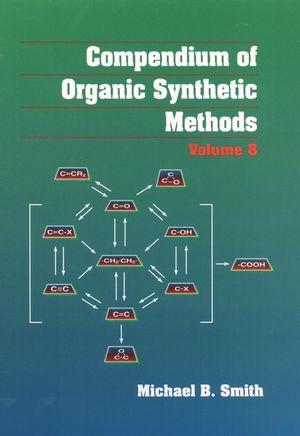 Compendium of Organic Synthetic Methods, Volume 8