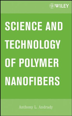 Science and Technology of Polymer Nanofibers (0471790591) cover image