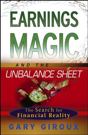 Earnings Magic and the Unbalance Sheet: The Search for Financial Reality (0471792691) cover image