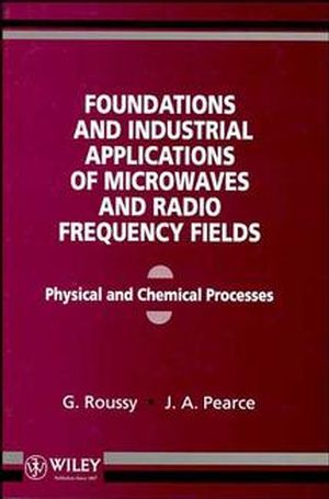 Foundations and Industrial Applications of Microwave and Radio Frequency Fields: Physical and Chemical Processes