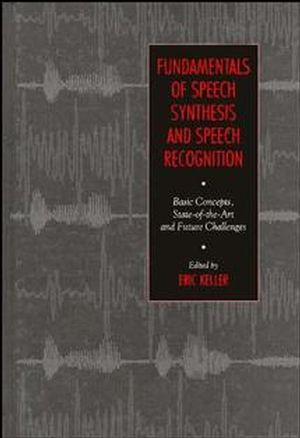 Fundamentals of Speech Synthesis and Speech Recognition