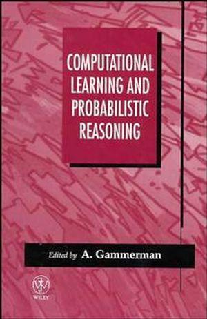 Computational Learning and Probabilistic Reasoning