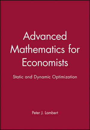 Advanced Mathematics for Economists: Static and Dynamic Optimization