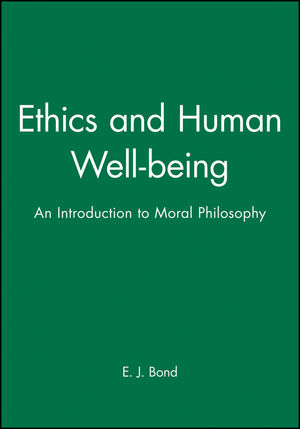 Ethics and Human Well-being: An Introduction to Moral Philosophy