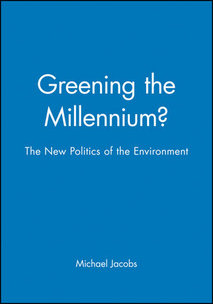 Greening the Millennium?: The New Politics of the Environment (0631206191) cover image