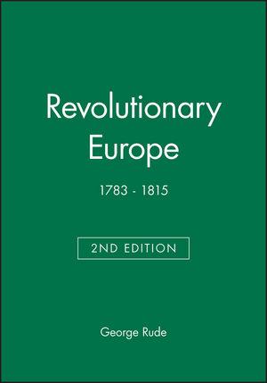 Revolutionary Europe: 1783 - 1815, 2nd Edition