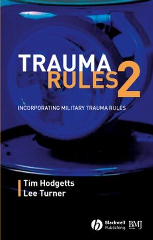 Trauma Rules 2: Incorporating Military Trauma Rules, 2nd Edition