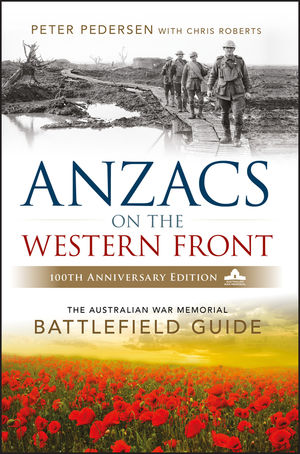 ANZACS on the Western Front: The Australian War Memorial Battlefield Guide, 2nd Edition