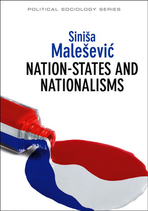 Nation-States and Nationalisms: Organization, Ideology and Solidarity (0745653391) cover image
