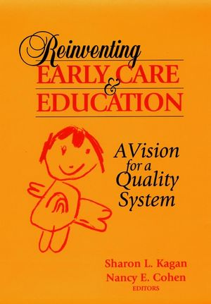 Reinventing Early Care and Education: A Vision for a Quality System (0787903191) cover image