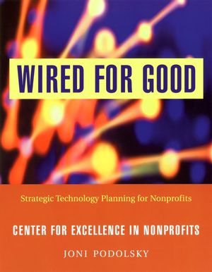 Wired for Good: Strategic Technology Planning for Nonprofits (0787962791) cover image