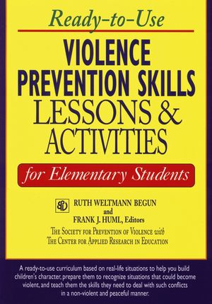 Ready-to-Use Violence Prevention Skills Lessons and Activities for Elementary Students